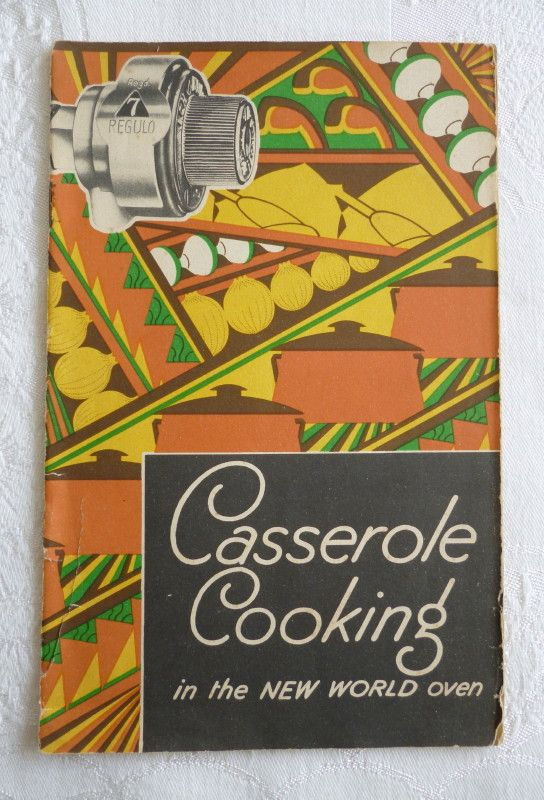 """""""Casserole Cooking in the New World Oven"""" (Radiation / New World Regulo gas cookers, c.1930) - vintage promotional recipe booklet with Art Deco cover"""