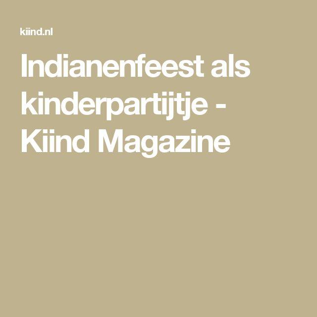 Indianenfeest als kinderpartijtje - Kiind Magazine