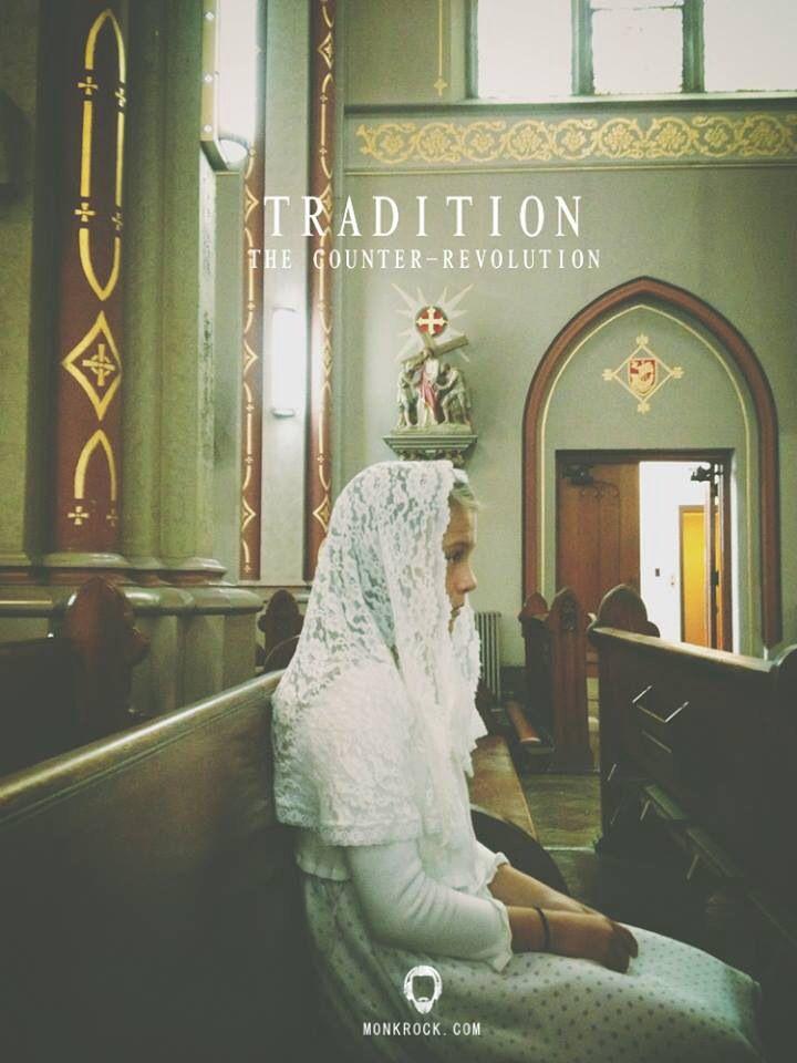 Tradition: The Counter-Revolution #Catholic // monkrock