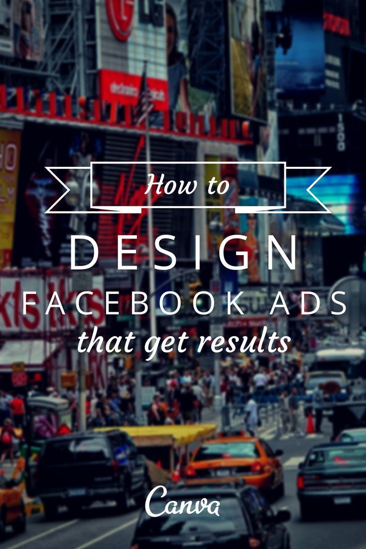 How To Design Facebook Ads That Get Results Read more at designschool.canva.com/blog/...