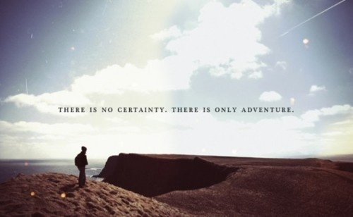 There is only adventureAdventure Awaits, Life Motto, New Adventure, Fingers Food, Funny Pictures, Adventure Quotes, Travel Quotes, Inspiration Quotes, True Stories