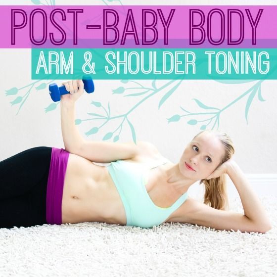 Post Baby Body:  Arm & Shoulder toning