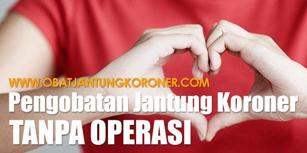 Pengobatan Jantung Koroner Tanpa Operasi Secara Alami!