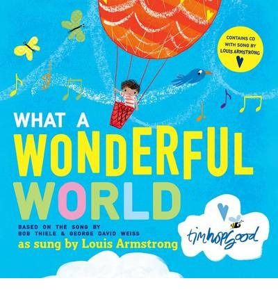 A-truly-special-book-featuring-the-lyrics-from-What-a-Wonderful-World-accompanied-by-beautiful-illustrations-from-Tim-Hopgood-The-book-comes-with-an-accompanying-CD-which-includes-the-much-loved-recording-of-the-song-by-Louis-Armstrong-and-an-exclusive-reading-by-Sophie-Aldred
