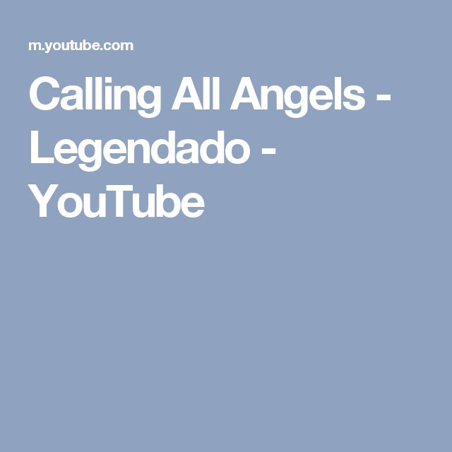 Calling All Angels - Legendado - YouTube