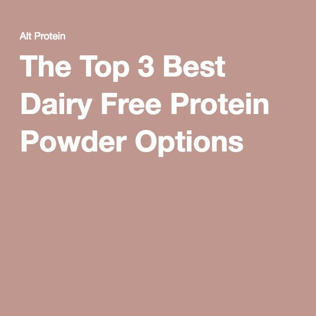 The Top 3 Best Dairy Free Protein Powder Options