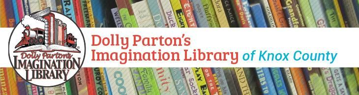 Dolly Parton's Imagination Library of Knox County mails one new, age appropriate book each month to any Knox County child from birth until age five at no cost to the family. http://www.knoxlib.org/calendar-programs/programs-and-partnerships/dolly-partons-imagination-library-knox-county