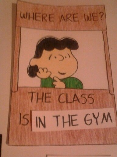"Classroom decor: For outside the door. Have other signs to switch with ""in the gym"" like ""at the library"""