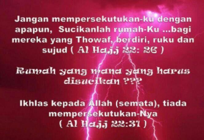 011a_Nak di bersihkan dari apa?…dari syirik, iaitu ghyar -selain dari Dia- berhala2 yg berada di kaaba Hati kamu…baru boleh capai Ikhlas kerna Dia