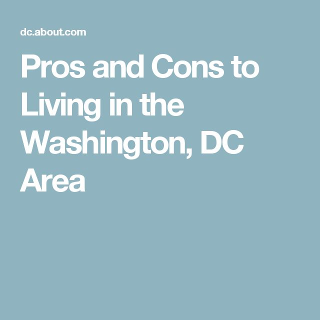 Pros and Cons to Living in the Washington, DC Area