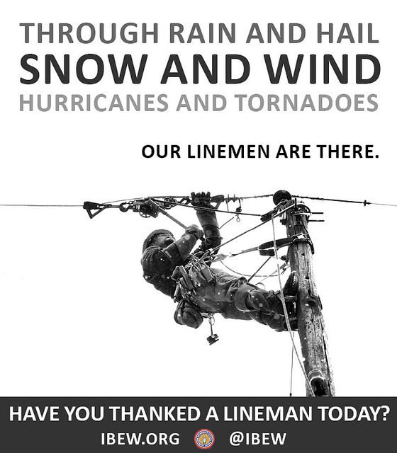 Thank a Lineman- most people dont realize the conditions that they work in every day