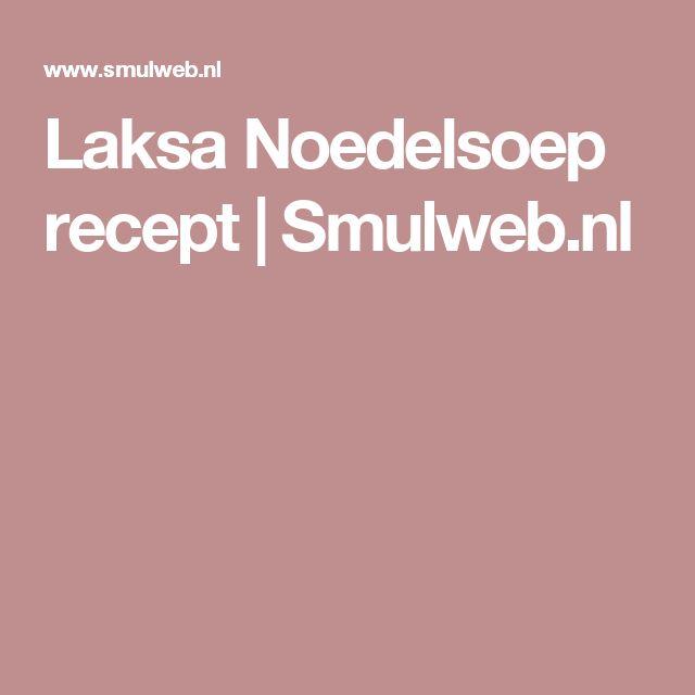 Laksa Noedelsoep recept   Smulweb.nl