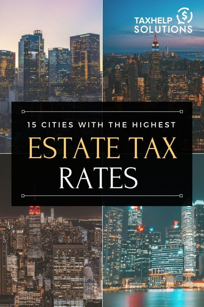 15 Cities with Highest Estate Tax Rates | Estate Rate #taxes play a huge role in #realestate decisions. So you better check this out before jumping into any new investments.