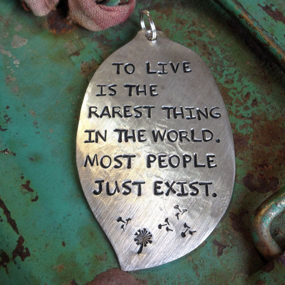 STaMPeD ViNTaGe uPCyCLeD SPooN JeWeLRy PeNDaNT - oSCaR WiLDe QuoTe - To LiVe iS THe RaReST THiNG iN THe WoRLD MoST PeoPLe JuST eXiST