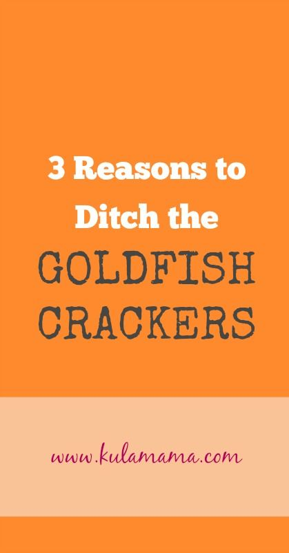3 Reasons to Ditch the UNhealthy GOLDFISH CRACKERS.  And what you can feed your children instead from www.kulamama.com