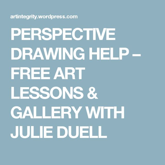 PERSPECTIVE DRAWING HELP – FREE ART LESSONS & GALLERY  WITH JULIE DUELL