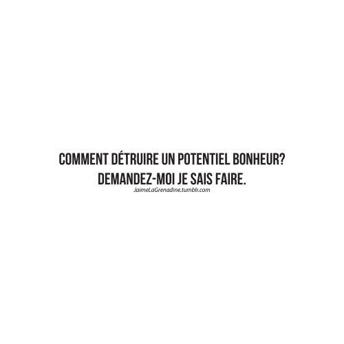 Comment détruire un potentiel bonheur? Demandez-moi je sais faire - #JaimeLaGrenadine #amour  FacebookPage >>> https://www.facebook.com/ilovegrenadine