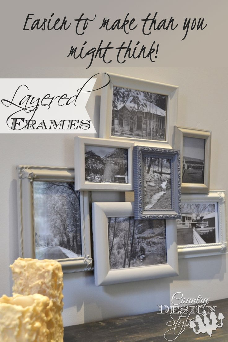 Gallery wall collection of layered frames. Easy DIY farmhouse style project.  Do you have family photos to display?  Country Design Style