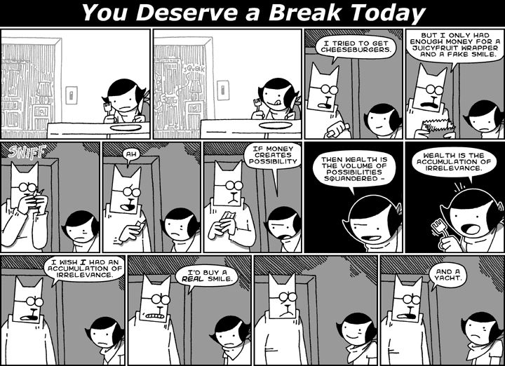 You Deserve a Break Today