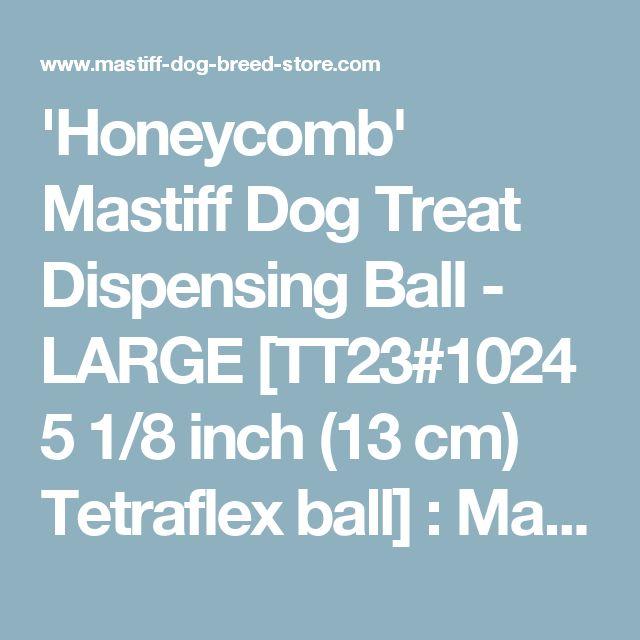 'Honeycomb' Mastiff Dog Treat Dispensing Ball - LARGE [TT23#1024 5 1/8 inch (13 cm) Tetraflex ball] : Mastiff harness, Mastiff muzzle, Mastiff collar, dog leash, Dog leash