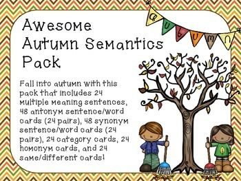 Fall into autumn with this pack that includes 24 multiple meaning sentences, 48 antonym sentence/word cards (24 pairs), 48 synonym sentence/word cards (24 pairs), 24 category cards, 24 homonym cards, and 24 same/different cards!