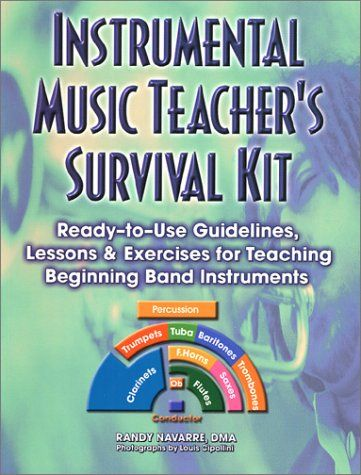 Instrumental Music Teacher's Survival Kit: Ready-To-Use Guidelines, Lessons & Exercises for Teaching Beginning Band Instruments by Randy Navarre,http://www.amazon.com/dp/0130178217/ref=cm_sw_r_pi_dp_9Ipqtb112H0SVNMR