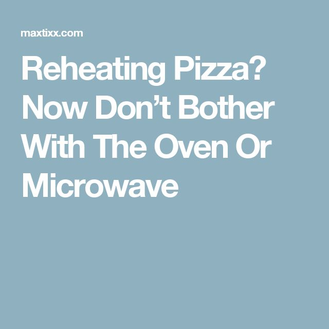 Reheating Pizza? Now Don't Bother With The Oven Or Microwave