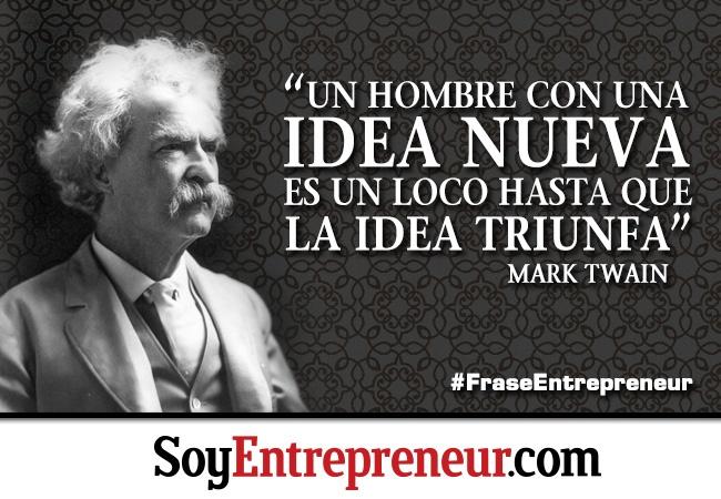 Una excelente frase del célebre creador de Las aventuras de Tom Sawyer para los emprendedores.