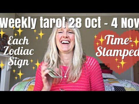 Weekly tarot reading  28 October - 4 November 2017  *Time-Stamped Each Zodiac Sign!* - YouTube
