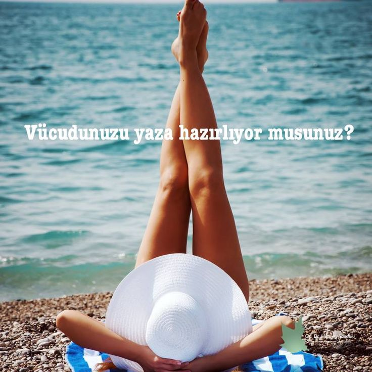 Vücudunuzu yaza hazırlıyor musunuz? www.huseyinkandulu.com