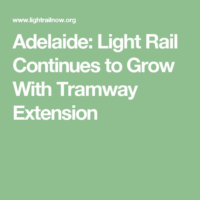 Adelaide: Light Rail Continues to Grow With Tramway Extension