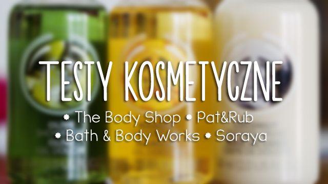 Testy kosmetyczne   The Body Shop, Pat&Rub, Bath&Body Works, Soraya http://thecarolinasbook.net/testy-kosmetyczne-the-body-shop-patrub-bath-body-works-soraya/