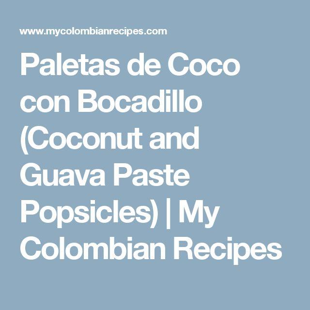 Paletas de Coco con Bocadillo (Coconut and Guava Paste Popsicles) | My Colombian Recipes