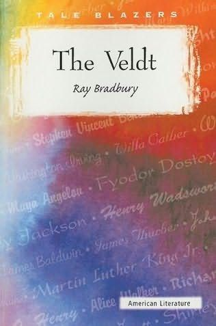 The Veldt, or The World the Children Made, by Ray Bradbury. Yet another chilling piece of futuristic fiction from Bradbury. An excellent song by the same name was produced by deadmau5, with lyrics that reflect the themes of the short story. Shortly after Bradbury's death, the music video was created and dedicated to him.