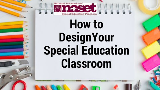 Designing Your Special Education ClassroomStep I - Classroom Design (Resource Room and Self Contained classroom only. Inclusion Class teachers proceed to Step II.) Setting up the physical structure of your classroom is a personal choice. However,...