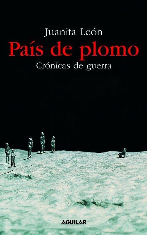 Crónicas sobre el conflicto armado Colombia en diferentes regiones del país. Su autora es Juanita León.
