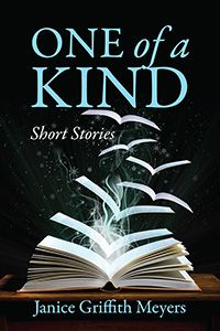 One of a Kind short stories by Janice Griffith Meyers