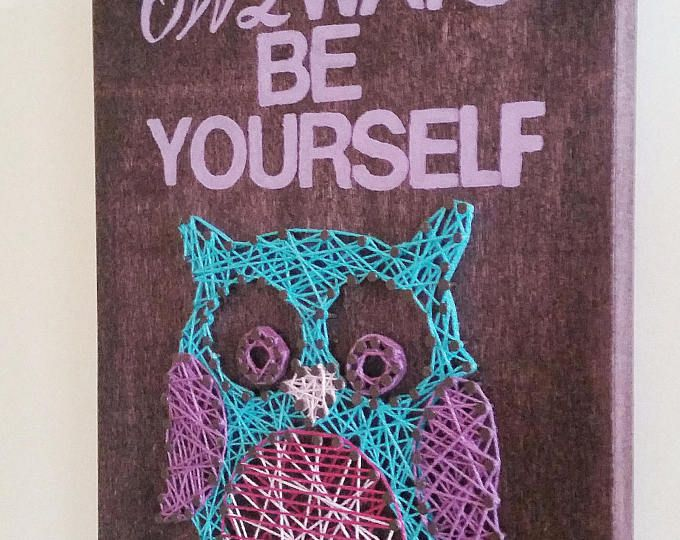 """'Owlways Be Yourself"""" Owl Wood Sign String Art  Browse unique items from WildNorthCreations on Etsy, a global marketplace of handmade, vintage and creative goods."""