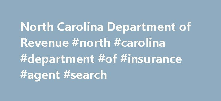 North Carolina Department of Revenue #north #carolina #department #of #insurance #agent #search http://papua-new-guinea.nef2.com/north-carolina-department-of-revenue-north-carolina-department-of-insurance-agent-search/  # HEADLINES The N.C. Department of Revenue will partner with the Federal Motor Carrier Safety Administration, the Internal Revenue Service, the Department of Motor Vehicles and the State Highway Patrol to present Motor Carrier tax seminars across the state during July. full…