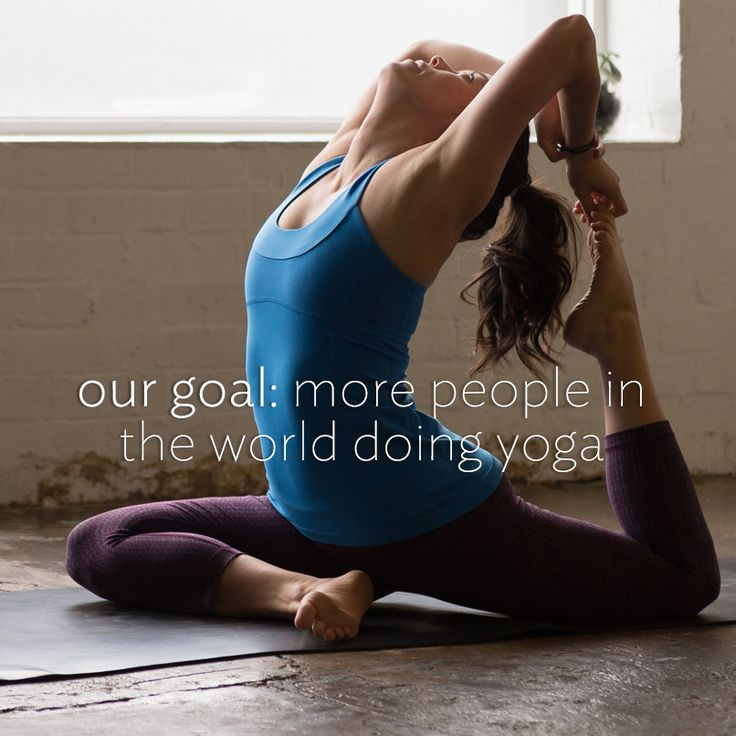 Yes give yoga a try! our goal: more people in the world doing yoga.