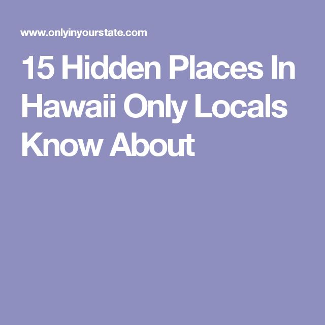 15 Hidden Places In Hawaii Only Locals Know About