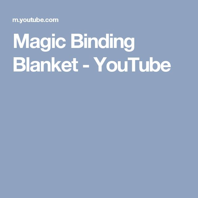 Magic Binding Blanket - YouTube