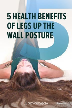5 health benefits of legs up the wall posture  legs up