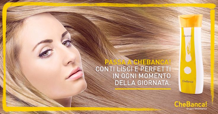 Conto Corrente CheBanca!, per conti lisci e perfetti in ogni momento della giornata! #adv #shampoo #bank