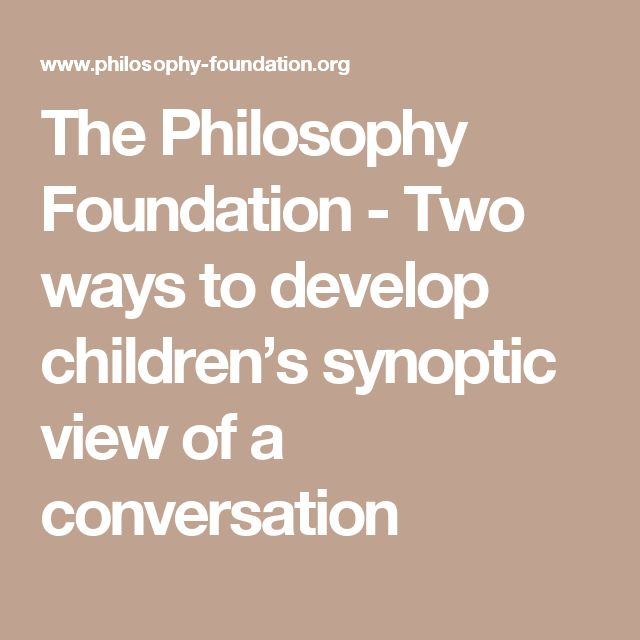 The Philosophy Foundation - Two ways to develop children's synoptic view of a conversation