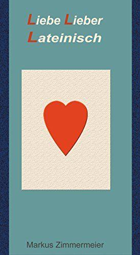 12 best markus zimmermeier images on pinterest boyfriends kindle liebe lieber lateinisch ebook markus zimmermeier amazon kindle shop fandeluxe Images