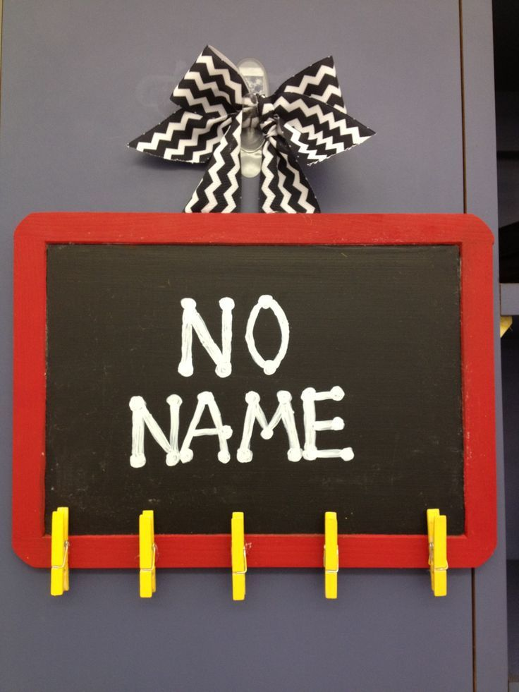 No Name Board- This is a great way to display no-name papers so that all the kids can see them. This would also teach students responsibility with making sure their work is turned in with their name on it. -JN