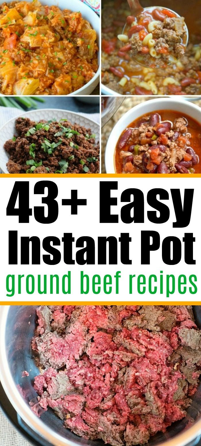 43 Easy Instant Pot Ground Beef Recipes Your Family Will Love In 2020 Healthy Beef Recipes Recipes Using Ground Beef Instant Pot Dinner Recipes