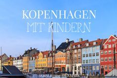 Amalie loves Denmark: Städtereise Kopenhagen mit Kindern