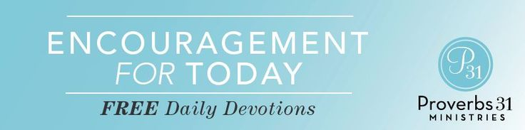 Encouragement for Today - Be Happy Now - Encouragement for Today - September 27, 2013 - Christian Devotional